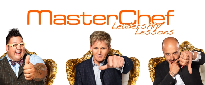 MasterChef Leadership Lessons